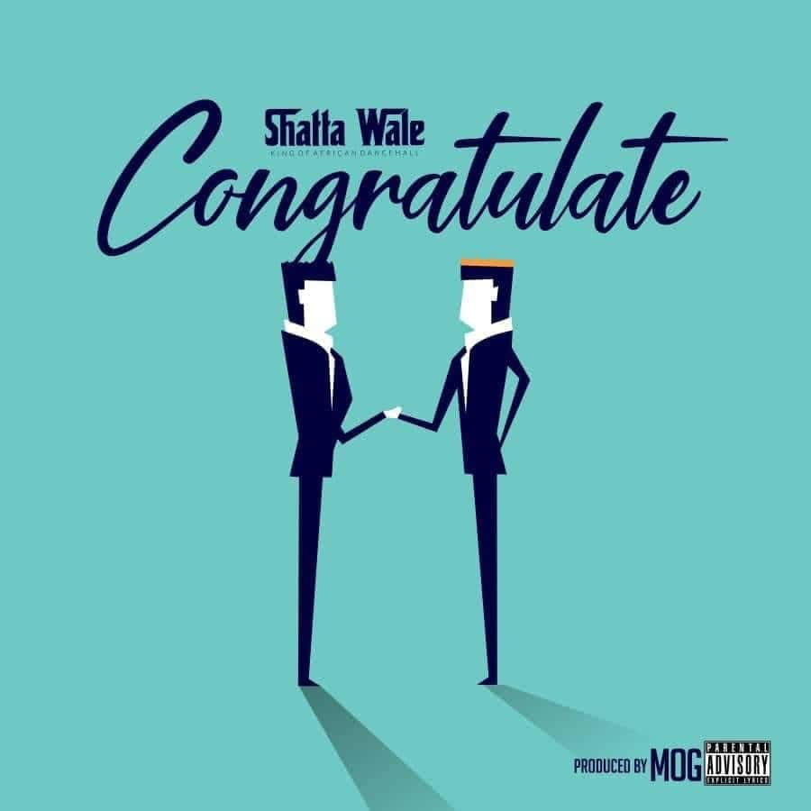 Shatta Wale - Congratulate: official audio mp3, lyrics, public reaction and interesting facts