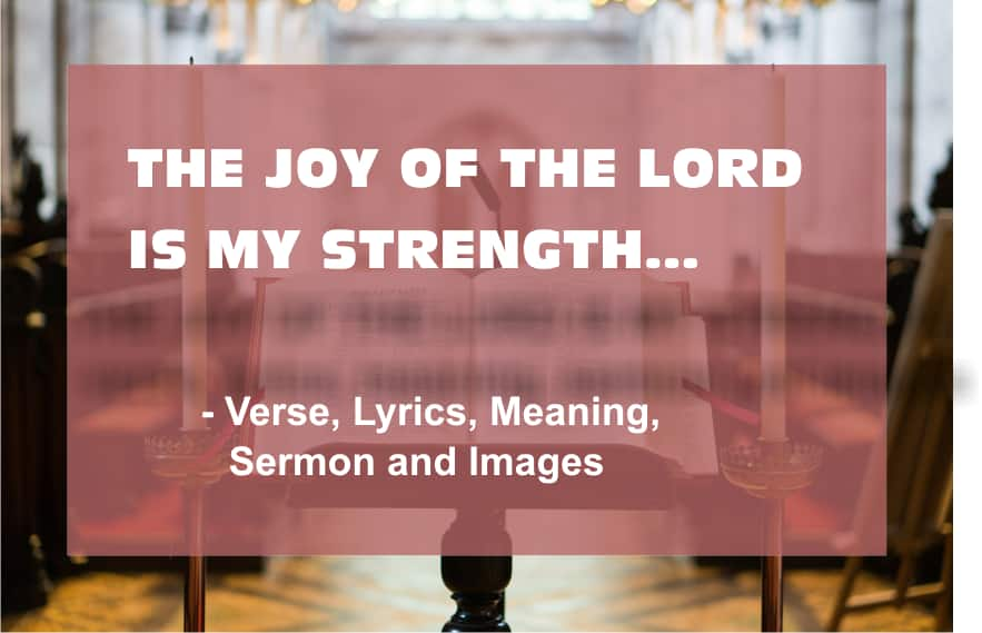 The Joy Of The Lord Is My Strength Verse Lyrics Meaning Sermon