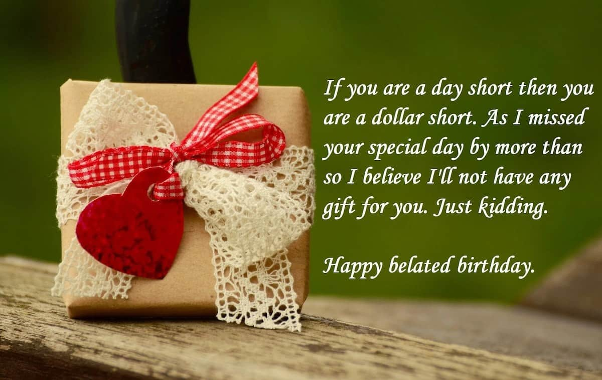 late birthday wishes, belated birthday wishes for best friend female,funny late birthday wishes