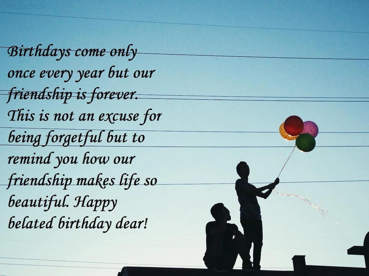 belated birthday wishes for best friend female, funny late birthday wishes