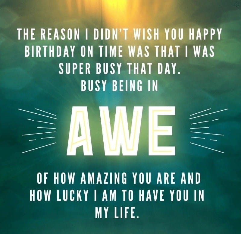 happy belated birthday messages, late birthday wishes, belated birthday wishes for best friend female
