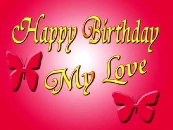 Happy Birthday to my Love: Quotes and Wishes for her