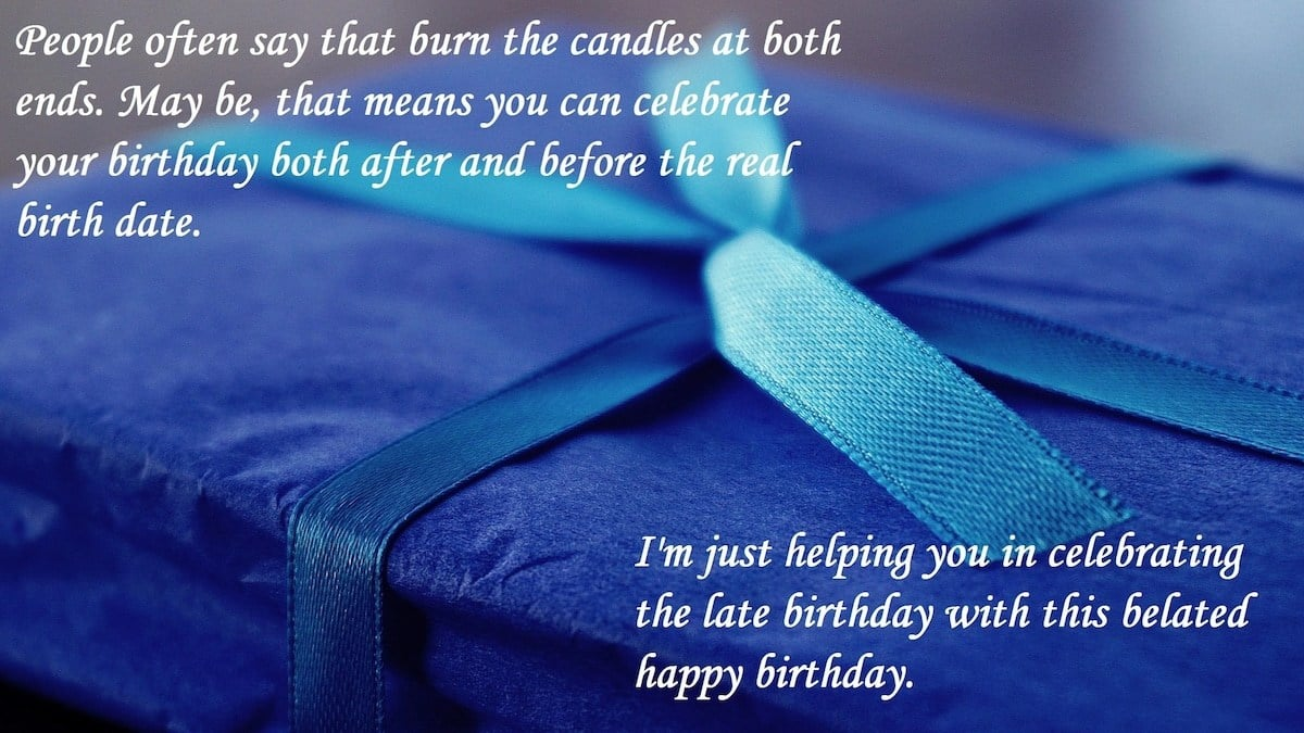 belated birthday images, belated birthday wishes to a friend, birthday sayings funny