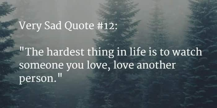sad quotes about life really sad quotes sad quotes that make you cry sorrowful quotes