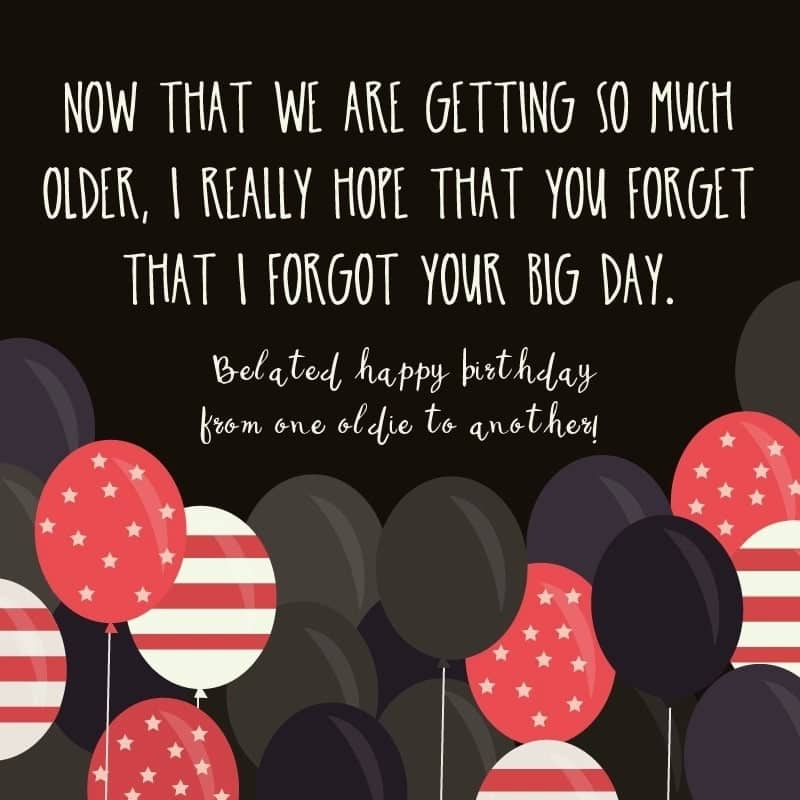 Belated Birthday Wishes For Best Friend Female Funny Late Card