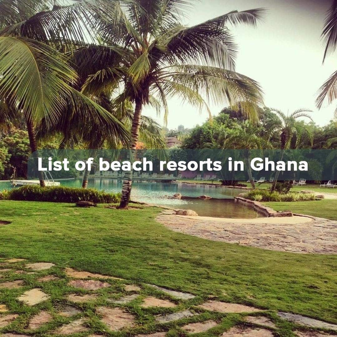 beach resorts in ghana, beach resorts in cape coast, holiday resorts in ghana