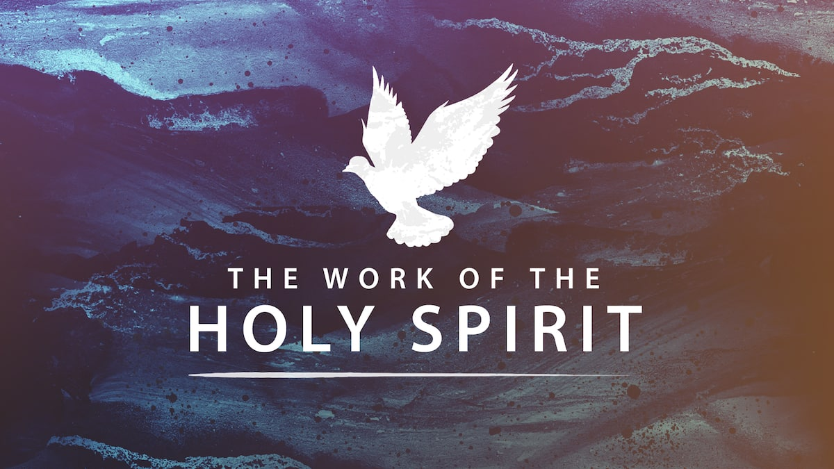 the work of the holy spirit in the life of the believer work of the holy spirit bible verses who is the holy spirit in the bible the work of the holy spirit in the church what is the holy spirit