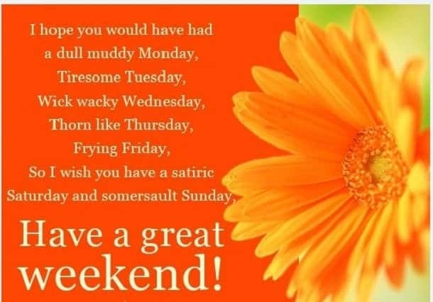 have a great long weekend, long weekend quotes, saturday quotes