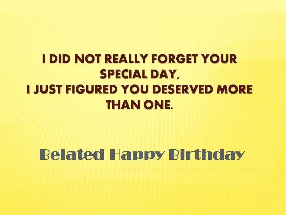 Happy Late Birthday Examples Of Wishes Sayings Funny