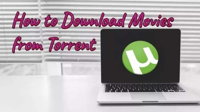 How to Use uTorrent to Download Movies, Games, or Software
