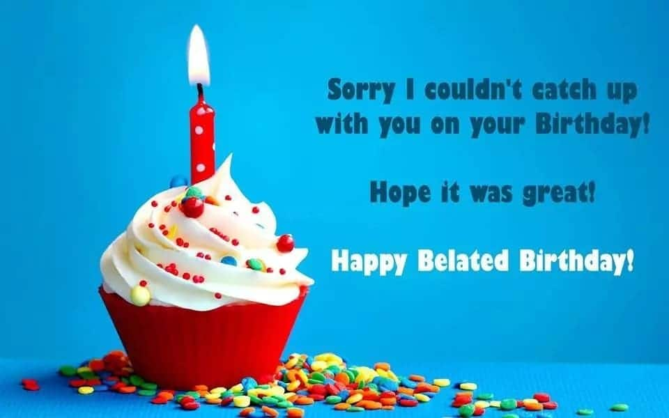 belated birthday images, belated birthday wishes to friends daughter, sorry i missed your birthday funny
