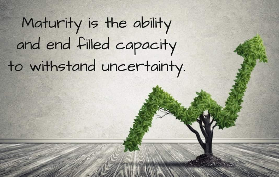 Maturity quotes Quotes about maturity Quotes about growing up and maturing Being mature quotes Quotations on maturity