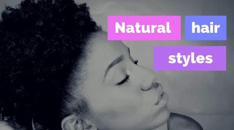 Styles for natural hair: braid, twist, weave, short, long