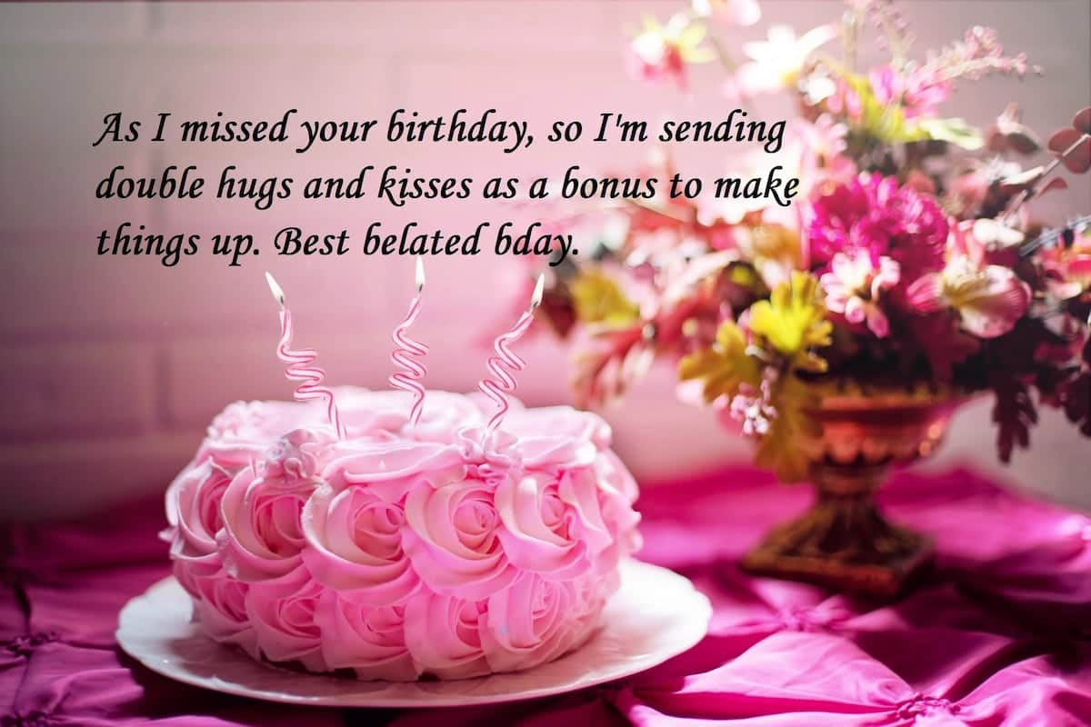 happy late birthday, examples of birthday wishes,funny response to belated birthday wishes