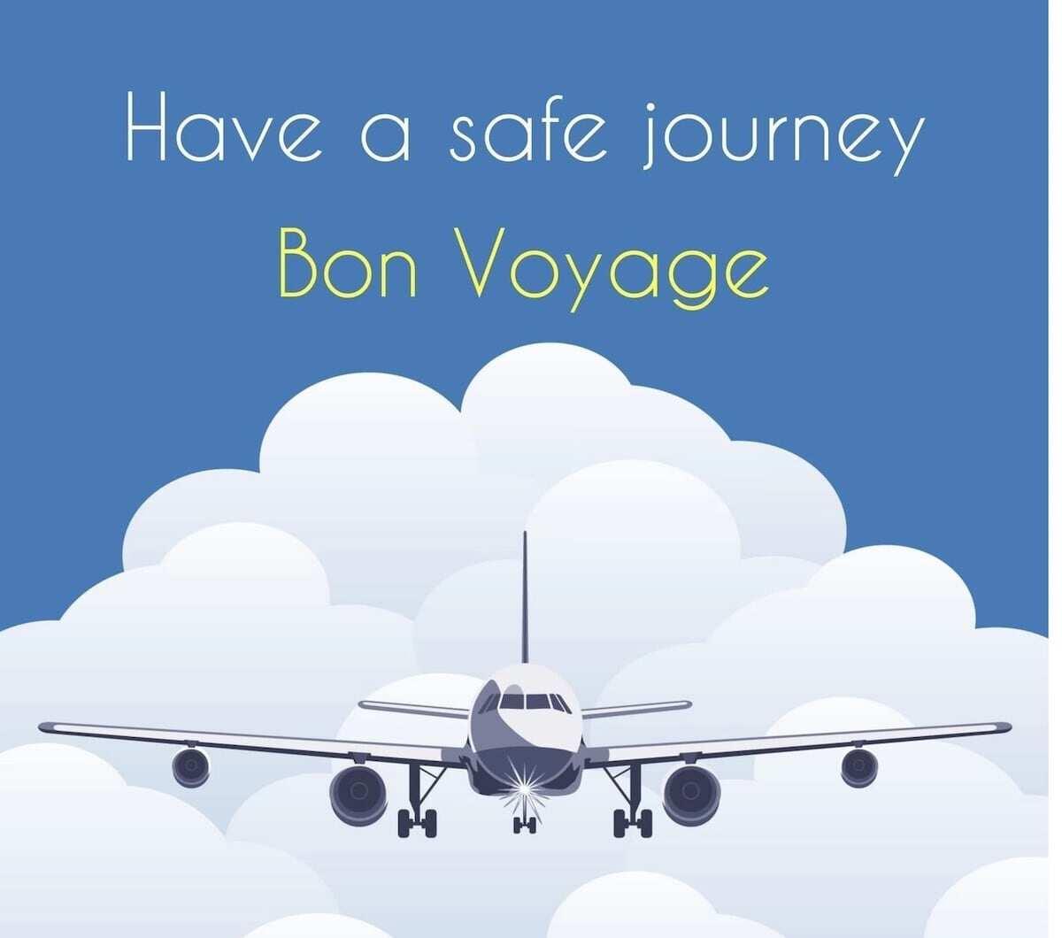 have a safe journey, have a safe flight message, safe travels message