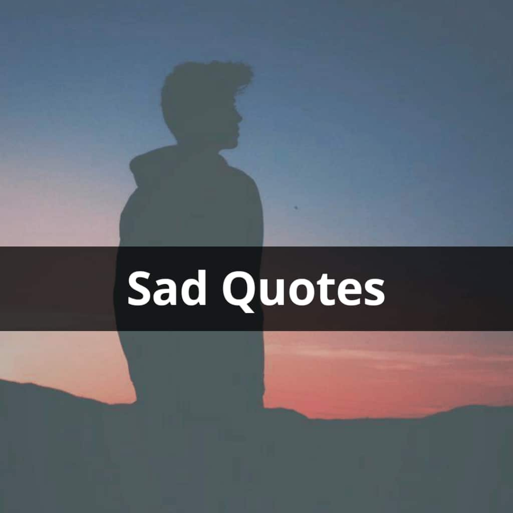saddest quotes feeling sad quotes deep sad quotes sad life status