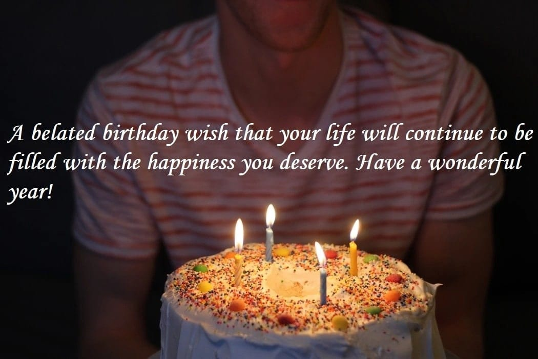 belated birthday wishes for new friend, what does belated birthday mean, funny late birthday wishes