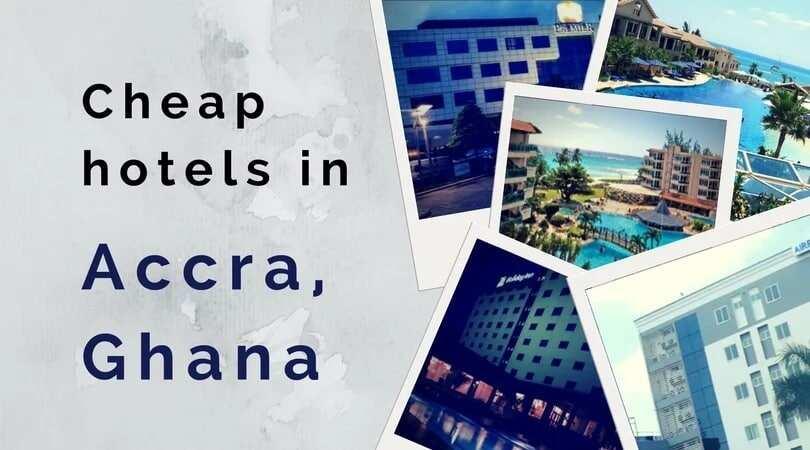 cheap hotels in Accra Ghana