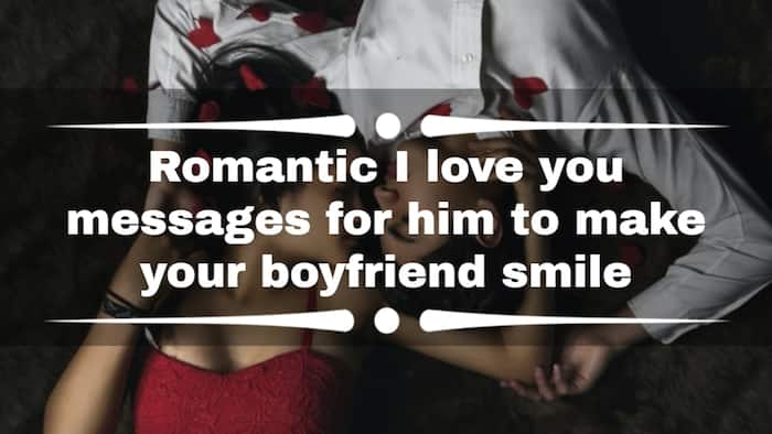 Romantic I love you messages for him to make your boyfriend smile