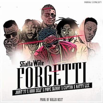Listen to and download Shatta Wale - Forgetti