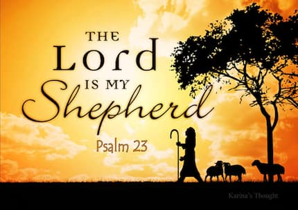 The Lord is my Shepherd: Psalm, meaning, song and sermon