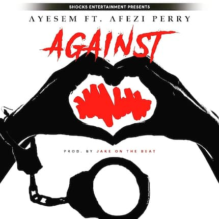 Ayesem ft Afezi Perry – Against : Video, mp3 and facts