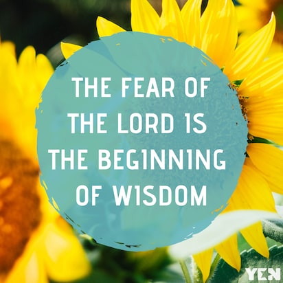 The fear of the Lord is the beginning of wisdom - proverb, bible verse, meaning and sermon