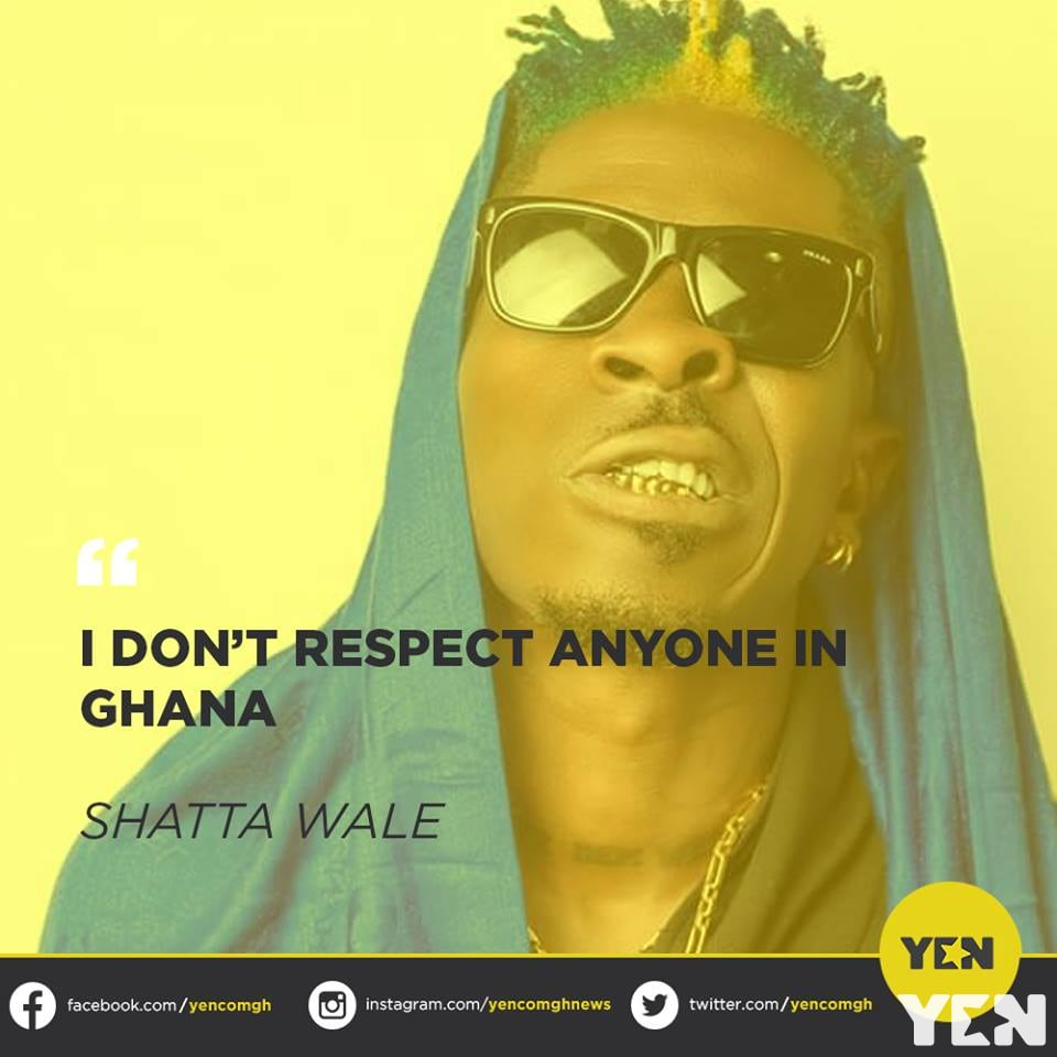 Ghanaians blast Shatta Wale for saying he doesn't respect anybody in the country