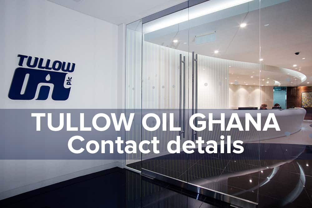 Tullow Oil Ghana contact details, tullow oil ghana address, tullow oil ghana official website, tullow oil ghana accra